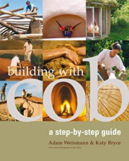 Building with Cob: A Step-By-Step Guide: 1