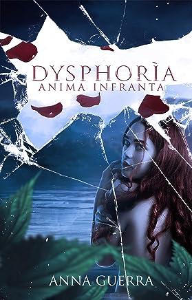 Dysphorìa: Anima Infranta