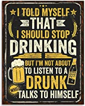 I Told Myself I Should Stop Drinking - 11x14 Unframed Art Print - Makes a Great Bar Decor Under $15