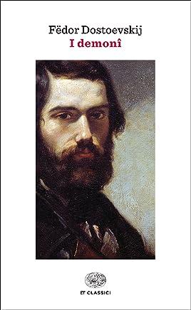 I demoni (Einaudi): Con il saggio «Il male in Dostoevskij» di Luigi Pareyson (Einaudi tascabili. Classici)