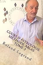 Cours d'astrologie - Méthode ABLAS: Tome 3 - Les Aspects (French Edition)