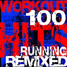 Workout 100 Hits Remixed Running