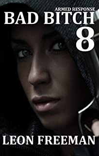 BAD BITCH 8:Armed Response (Rebecca Sledge book 3) Book 9 coming soon. (BAD BITCH Series) (English Edition)