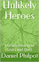 Unlikely Heroes: The Adventures of Gnarl and Quill