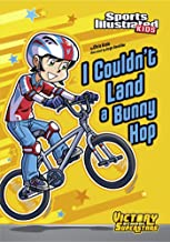 I Couldn't Land a Bunny Hop (Sports Illustrated Kids Victory School Superstars)