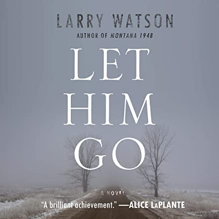 Let Him Go: A Novel