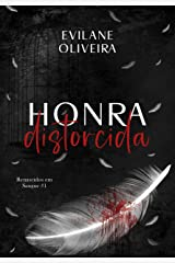 Honra Distorcida (Renascidos Em Sangue Livro 1) eBook Kindle