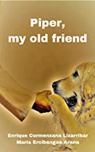 Piper, my old friend (English Edition)