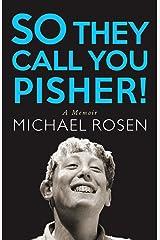 So They Call You Pisher!: A Memoir Kindle Edition