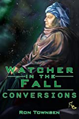 Watcher in the Fall: Conversions (Watch In The Fall Book 2) Kindle Edition