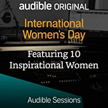 International Women's Day: Audible Sessions: FREE Exclusive Interview