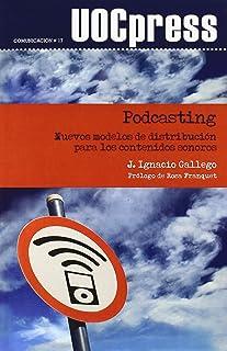 Podcasting. Nuevos modelos de distribución para los contenidos sonoros: 17 (UOCPress Comunicación)