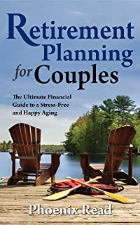 Retirement Planning for Couples : The Ultimate Financial Guide to a Stress-Free and Happy Aging (English Edition)