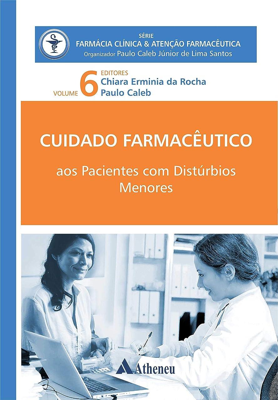 運ぶ豊かな仮定するEbook Cuidado Farmacêutico - Aos Pacientes com Distúrbios Menores - Volume VI (Farmácia Clínica & Aten??o Farmacêutica) (Portuguese Edition)