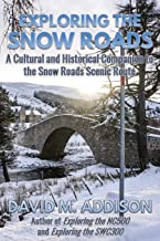 Exploring the Snow Roads: A Cultural and Historical Companion to the Snow Roads Scenic Route