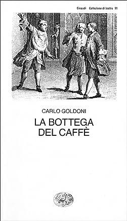 La bottega del caffè (Collezione di teatro Vol. 91)
