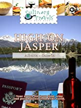 Culinary Travels - High on Jasper