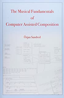The Musical Fundamentals of Computer Assisted Composition