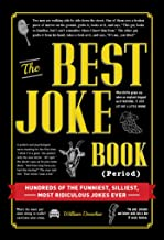 The Best Joke Book (Period): Hundreds of the Funniest, Silliest, Most Ridiculous Jokes Ever