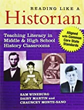 Reading Like a Historian: Teaching Literacy in Middle and High School History Classrooms―Aligned with Common Core State St...