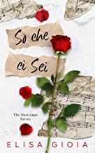 Scaricare Libri So che ci sei (The Hurricane Series Vol. 1) PDF