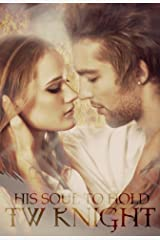His Soul to Hold (Dark Knights of Heaven Book 2) Kindle Edition