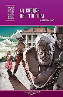 La cabaña del tío Tom: Ilustrado (Ariel Juvenil Ilustrada nº 24)