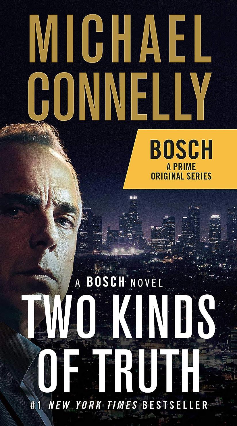 確認する代表団生Two Kinds of Truth (A Harry Bosch Novel) (English Edition)