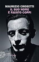 Scaricare Libri Il suo nome è Fausto Coppi PDF
