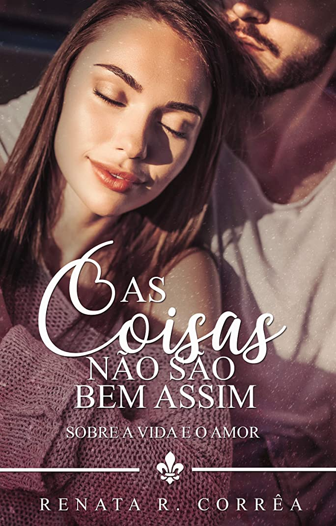 ピストン二年生ピースAs coisas n?o s?o bem assim: sobre a vida e o amor - segunda edi??o (Portuguese Edition)
