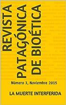 Revista Patagónica de Bioética: Número 3, Noviembre 2015