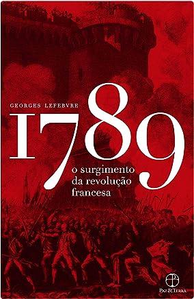1789: O surgimento da Revolução Francesa
