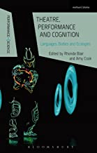 Theatre, Performance and Cognition: Languages, Bodies and Ecologies (Performance and Science: Interdisciplinary Dialogues)