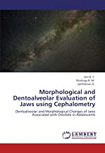 Morphological and Dentoalveolar Evaluation of Jaws using Cephalometry: Dentoalveolar and Morphological Changes of Jaws Ass...