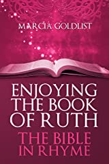 Enjoying the Book of Ruth: The Bible in Rhyme Kindle Edition