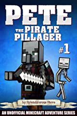 Pete the Pirate Pillager 1: An Unofficial Minecraft Series Kindle Edition