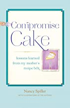 Compromise Cake: Lessons Learned from My Mother`s Recipe Box