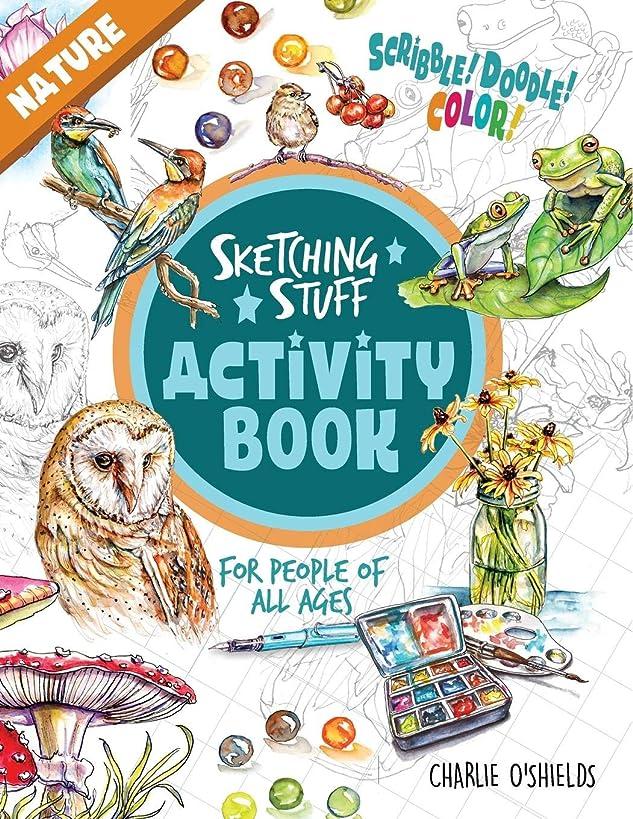 年金ええ哺乳類Sketching Stuff Activity Book - Nature: For People Of All Ages (Sketching Stuff Activity Books)