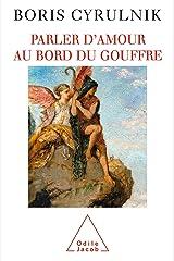 Parler d'amour au bord du gouffre (PSYCHOLOGIE) Format Kindle