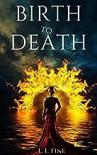 Birth to Death (English Edition)