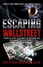 Escaping WallStreet: There is only one way to escape the presence of WallStreet (A WallStreet Series Book 1)