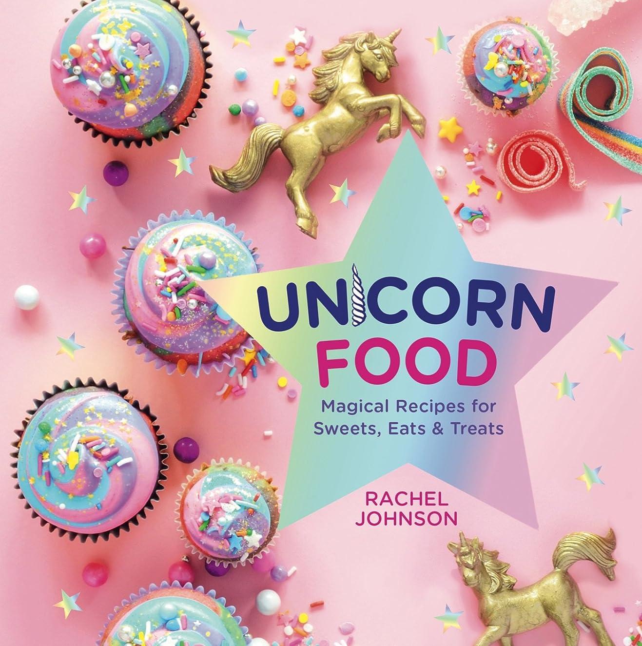 に応じてトリッキーカカドゥUnicorn Food: Magical Recipes for Sweets, Eats, and Treats (English Edition)