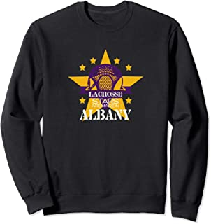 Lacrosse Stars are Made in Albany Sweatshirt