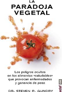 La paradoja vegetal.Los peligros ocultos en los alimentos &