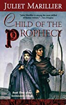 Child of the Prophecy: Book Three of the Sevenwaters Trilogy (The Sevenwaters Series 3)
