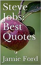 Steve Jobs: Best Quotes (Wisdom Series Book 5)