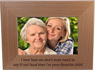 I love how we don't even need to say it out loud that i'm your favorite child - Natural Alder Wood Picture Photo Wooden Fr...