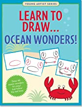 Learn To Draw Ocean Wonders! (Easy Step-by-Step Drawing Guide) (Young Artist)