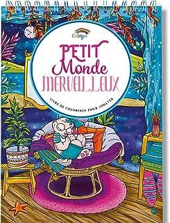 Coloriage Adulte Petit Monde Merveilleux: le livre de coloriage adulte avec Reliure Spirale et Papier Premium sans bavure ...