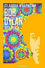 Bob Dylan: Bio Rock (Italian Edition)